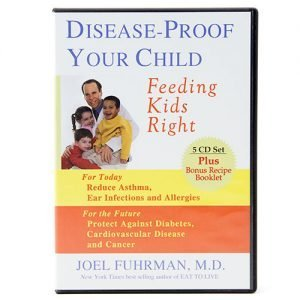 Dr. Fuhrman Disease-Proof Your Child-Audio Book