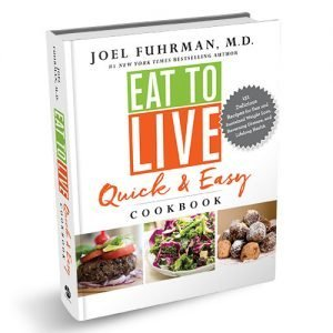 Dr. Fuhrman Eat to Live Quick and Easy Cookbook