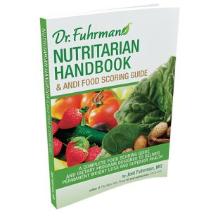 Dr. Fuhrman Nutritarian Handbook and ANDI Food Scoring Guide